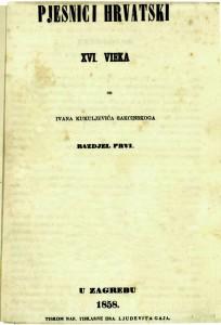 Sakcinski, Pjesnici hrvatski XVI. vieka, Zagreb, 1858.
